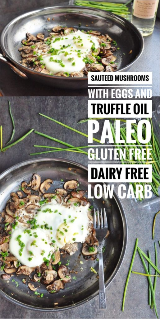 Sauteed Mushroom with Eggs and Truffle Oil (paleo, gluten free, dairy free low carb)